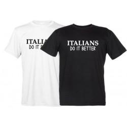 Italians Do It Better - T-Shirt