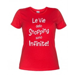 Le Vie dello Shopping sono Infinite - Maglietta Donna Divertente