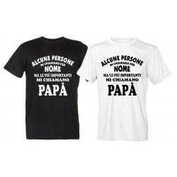 Alcune Persone mi chiamano per nome ma.... Maglietta Papà