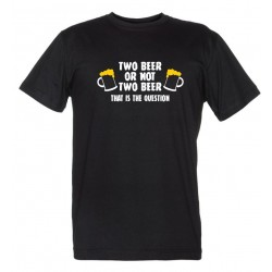 Two Beer or not Two Beer - Maglietta Divertente Birra