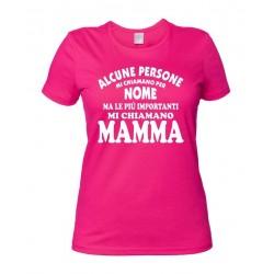 Alcune Persone mi chiamano per nome ma.... Maglietta Donna Mamma