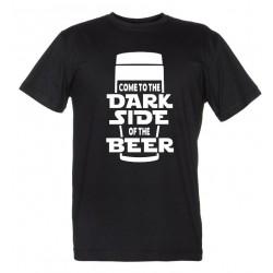 Come to the Dark Side of the Beer - Maglietta Divertente Birra
