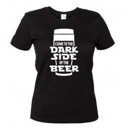 Come to the Dark Side of the Beer - Maglietta Donna Divertente Birra