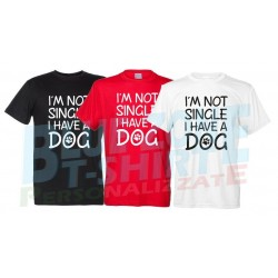 I'm Not Single I Have a Dog - Maglietta Divertente