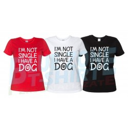 I'm Not Single I Have a Dog - Maglietta Donna Divertente
