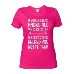 A good friend know all - Maglietta Best Friend
