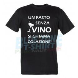 Un Pasto senza Vino si chiama Colazione - Maglietta