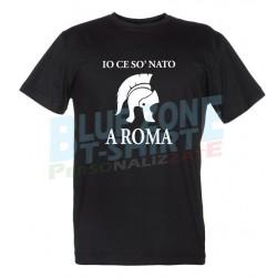 Io ce so' nato a Roma - Maglietta Romano de Roma